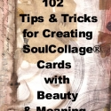 102 Tips & Tricks for Creating SoulCollage® Cards with Beauty and Meaning (E-Book)